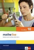 mathe live, Neubearbeitung: 10. Schuljahr, Arbeitsheft Grundkurs