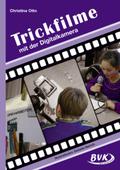Trickfilme mit der Digitalkamera