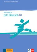 Mit Erfolg zu telc Deutsch B2: Übungsbuch, m. Audio-CD