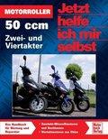 Jetzt helfe ich mir selbst: Motorroller; Bd.274