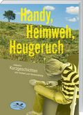 Handy, Heimweh, Heugeruch