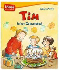 Tim feiert Geburtstag - Maxi Bilderbuch