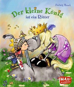 Der Kleine König ist ein Ritter - Maxi Bilderbuch