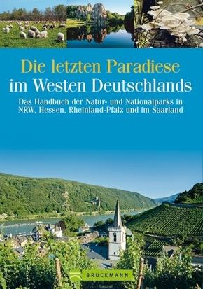Die letzten Paradiese im Westen Deutschlands