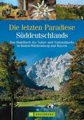 Die letzten Paradiese Süddeutschlands