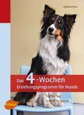 Das 4-Wochen-Erziehungsprogramm für Hunde