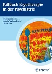 Fallbuch Ergotherapie in der Psychiatrie
