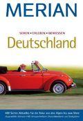 Merian Deutschland - Sehe, Erleben, Geniessen