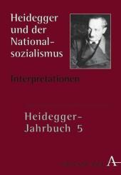 Heidegger-Jahrbuch: Heidegger und der Nationalsozialismus, Interpretationen; Bd.5 - Tl.2