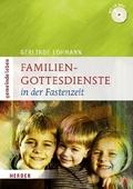 Familiengottesdienste in der Fastenzeit, m. CD-ROM