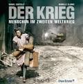 Der Krieg; Menschen im Zweiten Weltkrieg   ; Deutsch;  -