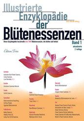 Illustrierte Enzyklopädie der Blütenessenzen - Bd.1