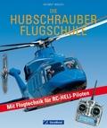 Die Hubschrauber Flugschule