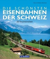 Die schönsten Eisenbahnen der Schweiz