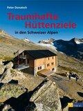 Traumhafte Hüttenziele in den Schweizer Alpen
