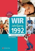 Wir vom Jahrgang 1992 - Kindheit und Jugend