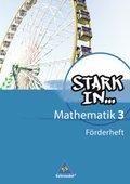 Stark in ... Mathematik, Ausgabe 2008: Förderheft; Bd.3