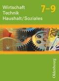 Wirtschaft - Technik - Haushalt / Soziales, Neubearbeitung: 7.-9. Schuljahr, Schülerbuch