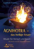 Agnihotra - das heilige Feuer