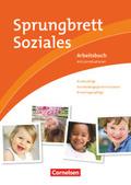 Sprungbrett Soziales - Kinderpflege, Sozialpädagogische Assistenz, Kindertagespflege, Arbeitsbuch mit Lernsituationen