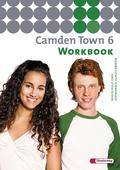 Camden Town, Ausgabe Realschule: Workbook; Bd.6
