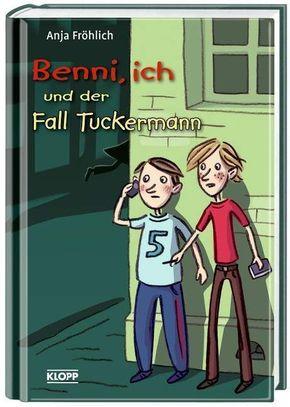 Benni, ich und der Fall Tuckermann