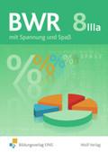 BWR mit Spannung und Spaß, Ausgabe Bayern: Schülerbuch; Bd.8 IIIa