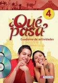 Qué pasa?: Cuaderno de actividades, m. Audio-CD u. CD-ROM 'Multimedia-Sprachtrainer'; Bd.4