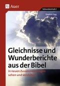 Gleichnisse und Wunderberichte aus der Bibel in neuen Zusammenhängen sehen und verstehen