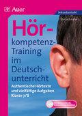 Hörkompetenz-Training im Deutschunterricht: Klasse 7/8, m. CD-ROM