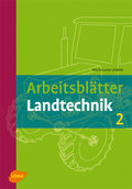 Arbeitsblätter Landtechnik - Bd.2