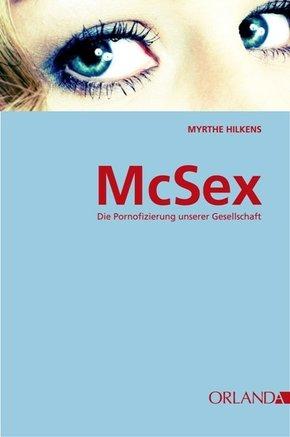 McSex - Die Pornofizierung unserer Gesellschaft