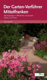 Der Garten-Verführer Mittelfranken