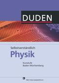 Duden Selbstverständlich Physik, Kursstufe Baden-Württemberg
