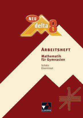 Delta, Ausgabe Bayern, Neubearbeitung: 8. Jahrgangsstufe, Arbeitsheft
