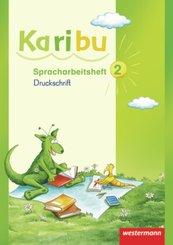 Karibu: Spracharbeitsheft Druckschrift, 2. Klasse