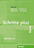 Schritte plus - Deutsch als Fremdsprache: Glossar Deutsch-Kroatisch; Bd.1/2
