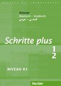 Schritte plus - Deutsch als Fremdsprache: Glossar Deutsch-Arabisch; Bd.1/2
