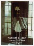 Anselm Kiefer, HimmelsPaläste - Heavenly Palaces