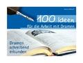 100 Ideen für die Arbeit mit Dramen