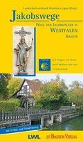 Jakobswege: Wege der Jakobspilger in Westfalen; Bd.8