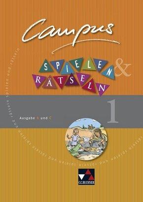 Campus. Palette, Ausgabe B und C: Spielen und Rätseln - Tl.1