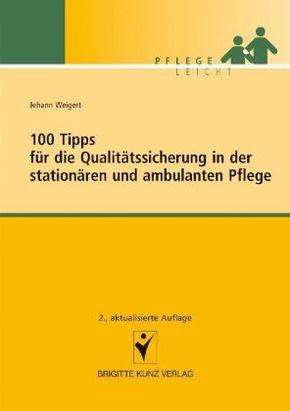 100 Tipps für die Qualitätssicherung in der stationären und ambulanten Pflege