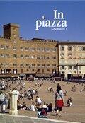 In piazza, Ausgabe A/B: Arbeitsheft, m. Audio-CD - Tl.1