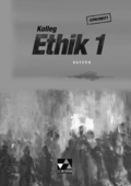 Kolleg Ethik, Ausgabe Bayern: 11. Jahrgangsstufe, Lehrerheft m. CD-ROM; Bd.1