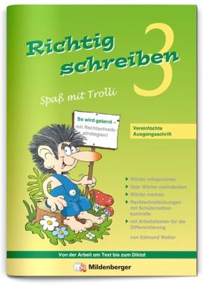 Richtig schreiben, Spaß mit Trolli, Ausgabe Bayern: 3. Schuljahr, Arbeitsheft Vereinfachte Ausgangsschrift