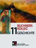 Buchners Kolleg Geschichte, Neue Ausgabe Baden-Württemberg: 11. Jahrgangsstufe