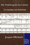 Die Verlobung bei der Laterne. Le mariage aux lanternes, Klavierauszug