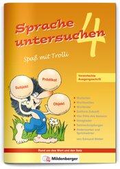 Sprache untersuchen - Spaß mit Trolli, Vereinfachte Ausgangsschrift: Sprache untersuchen - Spaß mit Trolli 4, Vereinfachte Ausgangsschrift