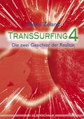 TransSurfing: Die zwei Gesichter der Realität; Bd.4